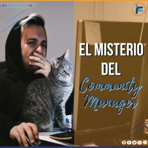 El misterio del Community Manager - Leo Farinango CS - Community manager Quito