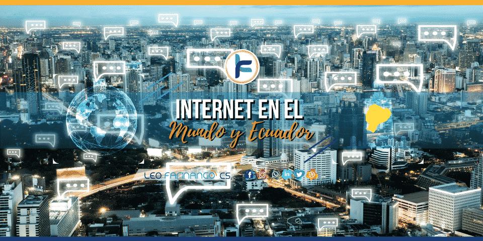 Internet en el Mundo Y Ecuador 2019